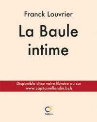Le livre de Franck Louvrier « La Baule intime »