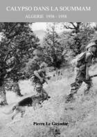 La Turballe: Pierre Le Guyader publie Calypso dans la Soummam  l'Algérie 1956- 1958