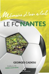 FC Nantes mémoire d'un club