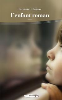 L'enfant roman de Fabienne Thomas