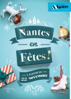 Nantes en Fêtes: un programme époustouflant et des accès facilités au centre ville