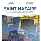 Noël Guetny  présente son nouveau livre : Saint-Nazaire La reconstruction (1945-1965)