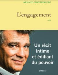 Arnaud Montebourg « L'Engagement » auxEditionsGrasset