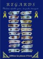 «Regards» un livre témoignages sur les cancers pédiatriques