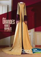 Châteaubriant: Les grandes robes royales exposées au château