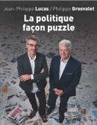 La Politique façon puzzle, un livre de Philippe Lucas et Philippe Grosvalet